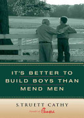 It s Better to Build Boys Than Mend Men