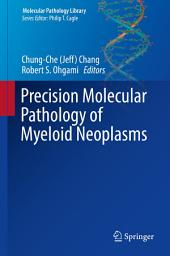 Precision Molecular Pathology of Myeloid Neoplasms