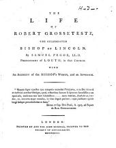 The Life of Robert Grosseteste: The Celebrated Bishop of Lincoln