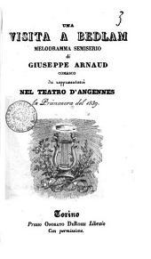 Una Visita a Bedlam melodramma semiserio di Giuseppe Arnaud comasco da rappresentarsi nel teatro d'Angennes la Primavera del 1839: Edizione 1
