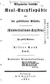 Allgemeine deutsche Real-Encyklopädie für die gebildeten Stände: Conversations-Lexikon, Band 11