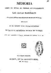 Memoria sobre un medio de formar artificialmente las aguas marciales sin que el hierro se oxigene ni se separe de ellas: impresa en el primer tomo de las Memorias de la Real Academia Medica de Madrid