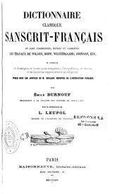 Dictionnaire classique Sanscrit-Français où sont coordonnés...les travaux de Wilson, Bopp...
