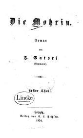 Die Mohrin: Roman, Band 1
