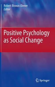 Positive Psychology as Social Change Book