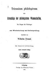 Triennium philologicum oder Grundzüge der philologischen Wissenschaften: für Jünger der Philologie zur Wiederholung und Selbstprüfung, Teil 3