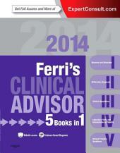 Ferri's Clinical Advisor 2014 E-Book: 5 Books in 1