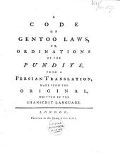 A Code of Gentoo Laws, Or, Ordinations of the Pundits