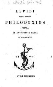 Lepidi comici veteris Philodoxios fabula ex antiquitate eruta ab A. Manuccio, Luca MDXXCIIX.