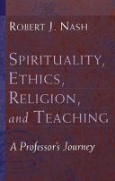 Spirituality  Ethics  Religion  and Teaching