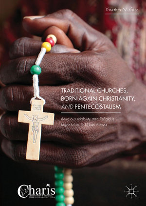 Traditional Churches  Born Again Christianity  and Pentecostalism PDF