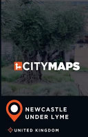 City Maps Newcastle Under Lyme United Kingdom