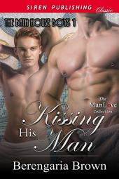 Kissing His Man [The Bath House Boys 1]