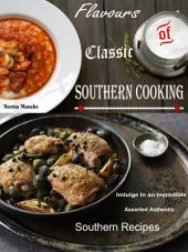 Flavours of Classic Southern Cooking: Indulge In an Incredible Assorted Authentic Southern Recipes