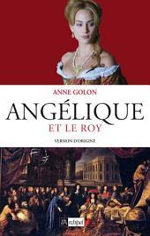 Angélique et le Roy - Tome 3: Version d'origine