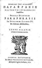 Paraphrasis in Ptolemaei libros IV de siderum effectionibus: a Leone Allatio e Graeco in Latinum conversa