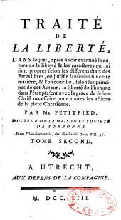 Traité de la liberté, dans lequel, après avoir examiné la nature de la liberté et les caractères qui lui sont propres selon les différens états des êtres libres, on justifie Jansenius sur cette matière,... par M. Petitpied