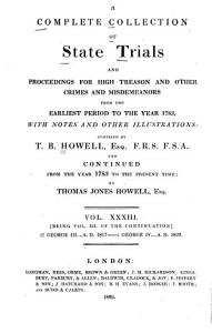 A Complete Collection of State Trials and Proceedings for High Treason and Other Crimes and Misdemeanors from the Earliest Period to the Year 1783 Book