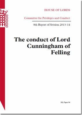 House of Lords   Committee for Privileges and Conduct  The Conduct of Lord Cunningham of Felling   HL 94
