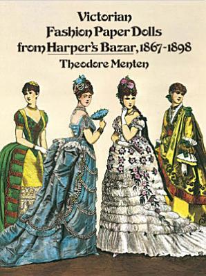 Victorian Fashion Paper Dolls from Harper s Bazar  sic   1867 1898