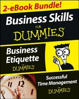 Business Skills For Dummies Two eBook Bundle  Business Etiquette For Dummies and Successful Time Management For Dummies PDF