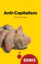 Anti-Capitalism: A Beginner's Guide