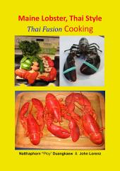Maine Lobster, Thai Style: Thai Fusion Cooking