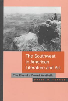 The Southwest in American Literature and Art PDF