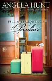 Five Miles South of Peculiar: A Novel