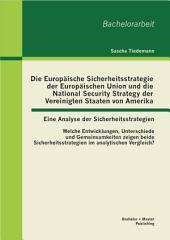 """Die Europ""""ische Sicherheitsstrategie der Europ""""ischen Union und die National Security Strategy der Vereinigten Staaten"""
