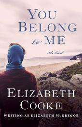 You Belong to Me: A Novel