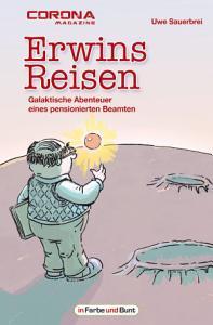Erwins Reisen     Galaktische Abenteuer eines pensionierten Beamten PDF