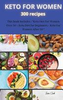 KETO FOR WOMEN 300 Recipes