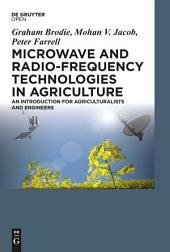 Microwave and Radio-Frequency Technologies in Agriculture: An Introduction for Agriculturalists and Engineers