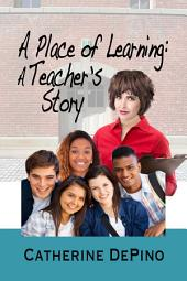 A Place of Learning: A Teacher's Story
