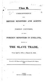 Correspondence with British Ministers and Agents in Foreign Countries and with Foreign Ministers in England relating to the Slave Trade: From April 1, 1858 to March 31, 1859
