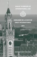 Hague Yearbook of International Law   Annuaire de La Haye de Droit International  Vol  24  2011  PDF