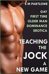 Teaching the Jock a New Game (First Time Gay Older Man Dominance Erotica)