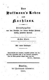 Aus Hoffmann's Leben und Nachlass: Teil 1