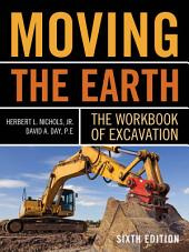 Moving The Earth: The Workbook of Excavation Sixth Edition: Edition 6