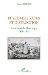 Fusion des races et instruction: Exemple de la Martinique - 1830-1848