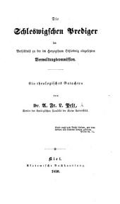 Die Schleswigschen Prediger im Verhältniss zu der im Herzogthum Schleswig eingesetzten Verwaltungscommission. Ein theologisches Gutachten