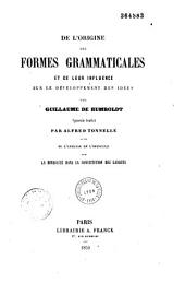 De l'origine des formes grammaticales et de leur influence sur le développement des idées par Guillaume de Humboldt: suivi de l'analyse de l'opuscule sur la diversité dans la constitution des langues