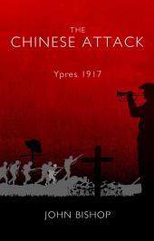 The Chinese Attack: Ypres 1917