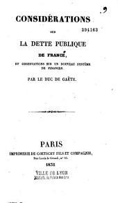 Considérations sur la dette publique de France, et observations sur un nouveau système de finances