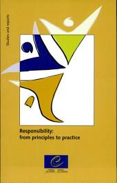 Responsibility from Principles to Practice: Proceedings : Seminar Organised Jointly by the Council of Europe and the European Cultural Centre of Delphi, Delphi (Greece), 15-17 October, 1999