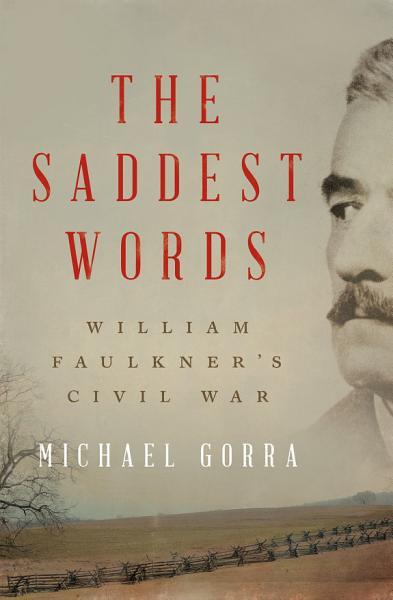 Download The Saddest Words  William Faulkner s Civil War Book