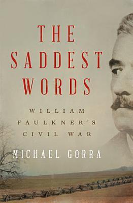 The Saddest Words  William Faulkner s Civil War