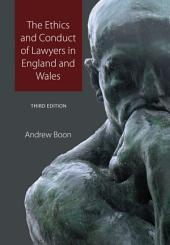 The Ethics and Conduct of Lawyers in England and Wales: Edition 3