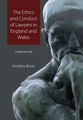 The Ethics and Conduct of Lawyers in England and Wales